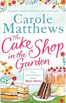 The Cake Shop in the Garden, Carole Matthews, Books, Fiction, Chick Lit, Little Brown Books UK, Little Brown, Cake, Cake Shop, Garden, Blog A Book Etc, Fay