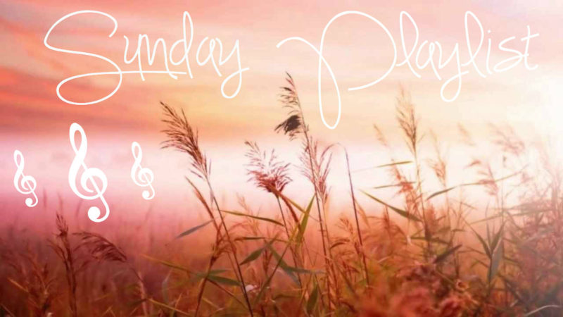 Sunday Playlist, Sunday, Playlist, Music, Blog A Book Etc, Fay