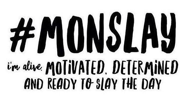 Monslay, Monday, Weekday, Monday Motivation, Morning Motivation, Fay Simone